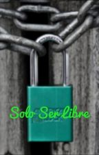Solo ser libre (levi y tu ) by Katelalocaporciempre