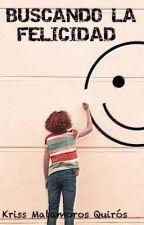 Buscando la Felicidad  by krissMQ