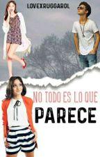 No Todo Es Lo Que Parece ~Adaptada~ by LovexRuggarol