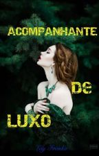 Acompanhante De Luxo ( O Amor Vence Tudo) by LayzFranko