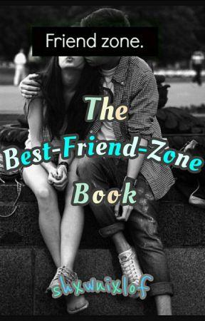 The Best-Friend-Zone Book by shxwnixlof