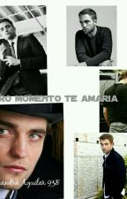 En Otro Momento Te Amaría(Robert Pattinson & Tu)  by AlexandraAguilar938