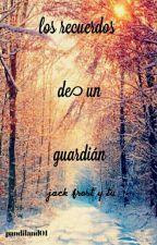 Los Recuerdos De Un Guardián//jack Frost Y Tu// by pandiland01