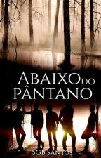 Abaixo Do Pântano by SGBSantos