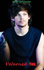 I Warned You. (Louis Tomlinson Spankfic.) by Sweet-Intoxication