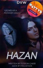 HAZAN #Wattys2017 by kivircikkartanesi