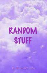RANDOM STUFF  by BrigitAllTimeLow
