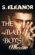 The Bad Boy's Obsession  by S_Eleanor_Anderson