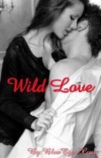 Wild Love (Teacher/Student) by BlueEyesXoxo