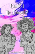 Could i be enough? [jamilton]  by harrypotterandpeggy