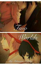 Two Worlds by Mikinara_Uchiha