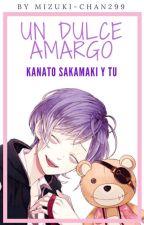 Un Dulce Amargo (Kanato Sakamaki y Tu)  by Mizuki-chan299