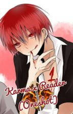 Karma x Reader (Oneshot) by Kookies__Wife
