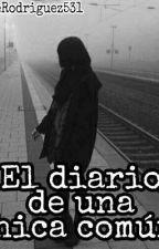 ~.El Diario De Una Simple Chica.~  by MonseRodriguez531