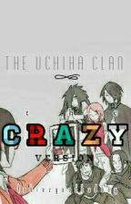 The Uchiha Clan| THE CRAZY VERSION by -levii