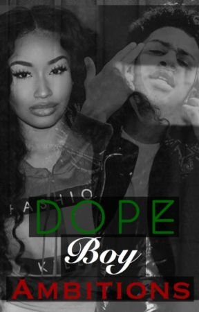 Dope Boy Ambitions  by laila_duhh