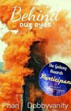 Behind our eyes   Phan  by dobbyvanity