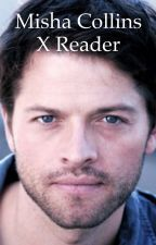 Misha Collins x Reader  by JEC876