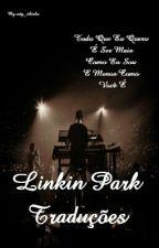 Linkin Park Traduções  by caty_zikinha