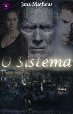 O Sistema by Janafusi