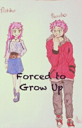 Forced to Grow Up  by KaraMendez