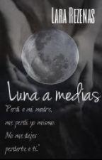 Luna A Medias by LaraRezenas