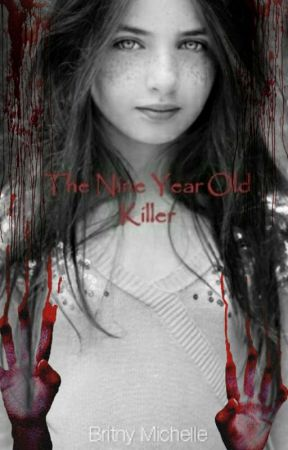 The Nine Year Old Killer by Psychopathic_Writer