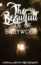 The Beautiful Side of Bollywood  by __Bollylove__