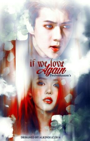 [Sehun Fanfiction] If We Love Again by twelveblossom