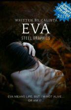 Eva (BEING REWRITTEN!!!) by Of_Brigid