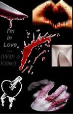 I'm In Love (With A Killer) by JaylaVoorhees13