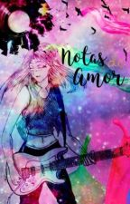 Notas de amor by RochiHernandez45