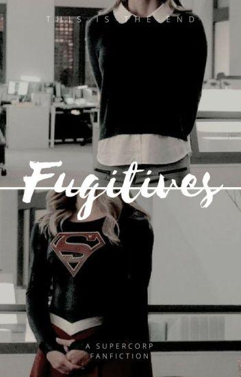 Fugitives (A SuperCorp Fanfiction)