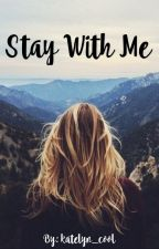 Stay With Me by katelyn_cool