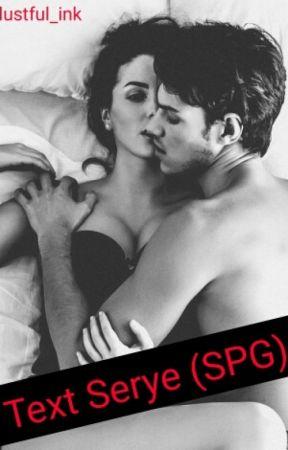 Text Serye (Rated SPG) - TextSerye #3 (SPG) - Wattpad
