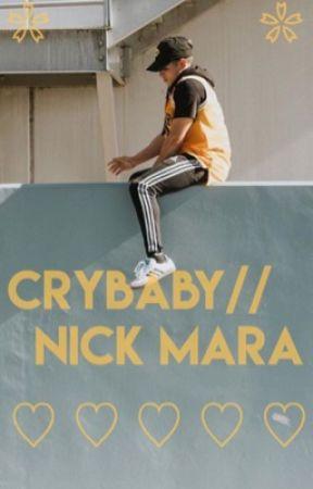 crybaby// Nick Mara by prettymuchdaddies