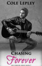 Chasing Forever (The Forever Series Book 3) by ColletteKozuchLepley