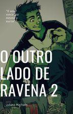 O outro lado de Ravena 2 by JujuhDC