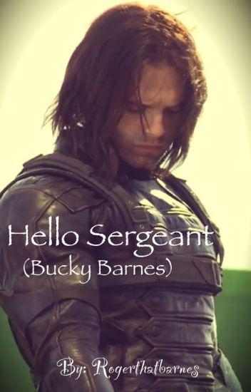 Hello Sergeant (Bucky Barnes) - rogerthatbarnes - Wattpad