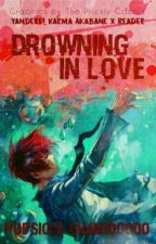 Drowning in Love (Yandere! Karma Akabane X Reader) by Popsicle-chan100000