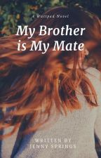 My Brother Is My Mate by katnic_bughead