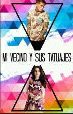 Mi Vecino Y Sus Tatuajes (Editando) by Niti2s