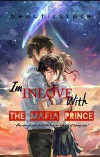 Im Inlove With The Mafia Prince by _beutifulACE