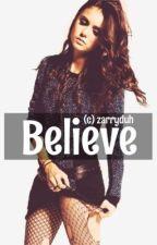 Believe (Zayn Malik Fan Fiction) by zarryduh