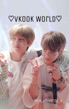 ♡Vkook World♡  by x_moon_stars_x