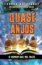 Quase Anjos - O Homem das Mil Faces by rafanatica