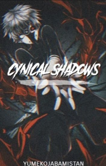 Cynical Shadows (Tokyo Ghoul X Ghoul! Reader )