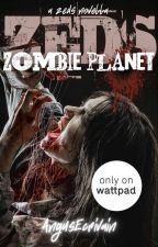 ZEDS: Zombie Planet (A ZEDS Spinoff Novella) #ZEDS by AngusEcrivain