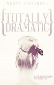 Totally Dramatic by Megan13