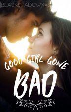 Good Girl Gone Bad by Blackshadowxx3